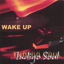 Indigo Soul - Like Gasoline