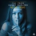 Jay Frog Sunny Marleen - No Me Digas BlackBonez Club Edit
