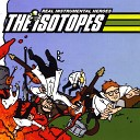 The Isotopes - Antiseptic Tank