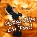 Amaya - Amaya s Gypsy Hips On Fire