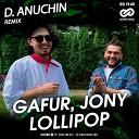 Gafur Jony - Lollipop D Anuchin Radio Edit