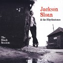 Jackson Sloan - My Chance Has Gone