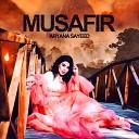 Aryana Sayeed - Musafir