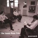 The Jason Raso Trio - I Wanna Play For You
