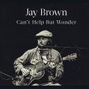 Jay Brown - Always on My Mind