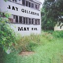 Jay Gillespie - You Should Have Listened to Your Man