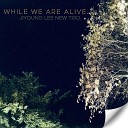 LEE YOUNG JI - While we are alive