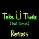 Jack - Take There feat Kiesza L D R U Remix