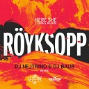 Royksopp - Here She Comes Again Nejtrino Baur Radio Mix
