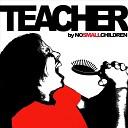 No Small Children - Teacher