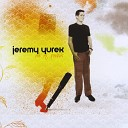Jeremy Yurek - The Only Thing She Needs