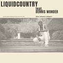 LiquidCountry feat Dennis Wonder - Slow Down
