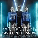Kadebostany - Castle In The Snow (Tony Kart & Alexx Crown Remix)