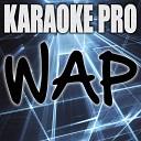 Karaoke Pro - Wap Originally Performed by Cardi B and Megan Thee Stallion Instrumental Version