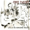 Jesse Parent The Pines - Piece of Your Heart Live