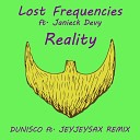 Lost Frequencies ft. Janieck Devy - Reality (Dunisco ft. JeyJeySax Extended Remix)