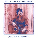 JIM WEATHERLY - Two One Way Tickets
