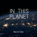 Morris Vale - In This Planet