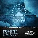 Kadebostany - Castle In The Snow (DJ DNK Rem