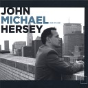 John Michael Hersey - Things Are Not As Bad As They Seem