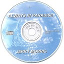 Jerry Morris - In Paradise
