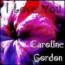 Caroline Gordon - I Love You