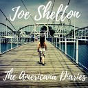 Joe Shelton - Open up Your Heartache