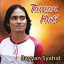 Rayyan Syahid - Taman Hati