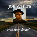Joe White - Made in America