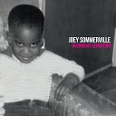 Joey Sommerville - I Just Wanna Be With You