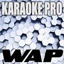 Karaoke Pro - Wap Clean Originally Performed by Cardi B and Megan Thee Stallion Instrumental