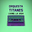Orquesta Titanes - Vente Pa ca