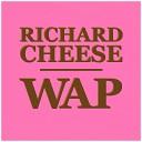 Richard Cheese - WAP Lounge Version