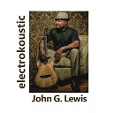 John G Lewis - Say You ll Be Mine