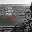 John Mancini Band - Shadow of a Dream