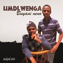 Umdlwenga - I Can t Believe