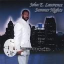 John E Lawrence - I Give You Love