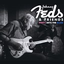 Johnny Feds and Friends - Play the Blues for You Live