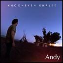 Andy - Khooneye Khalee