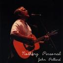 John Pollard - Nothing Personal