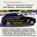 John David Thomas - The Future Is Now After the Seventh Trumpet