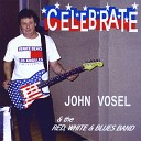 John Vosel the Red White Blues Band - I Call Him My Father