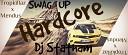 Hardcore (Dj Statham SWAG-UP)