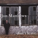 Jon Matthews - What A Good Boy