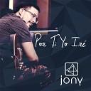 Jony - Por Ti Yo Ire