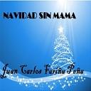 Juan Carlos Fari a Pe a - Navidad Sin Mama