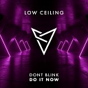 DONT BLINK - DO IT NOW