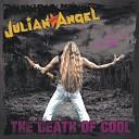 Julian Angel - Shoot Me Down