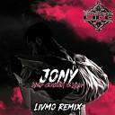 JONY - Мир сошел с ума Livmo Remix