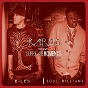 B Les Soul WIlliams feat Rob Clay Kadence - Chain Breakers Feat Rob Clay Kadence
